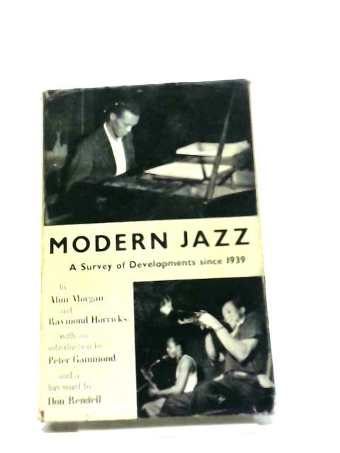Modern Jazz a Survey of Developments by Morgan,Alun