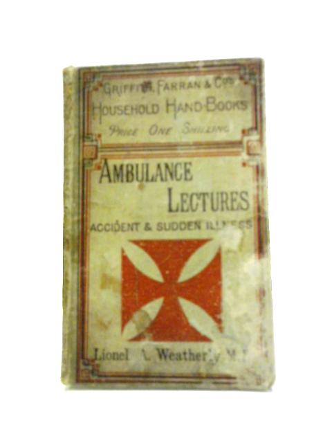 Ambulance Lectures by Lionel A. Weatherly