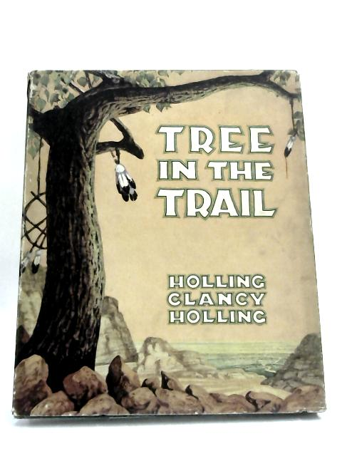 Tree in the Trail by Holling, Holling Clancy