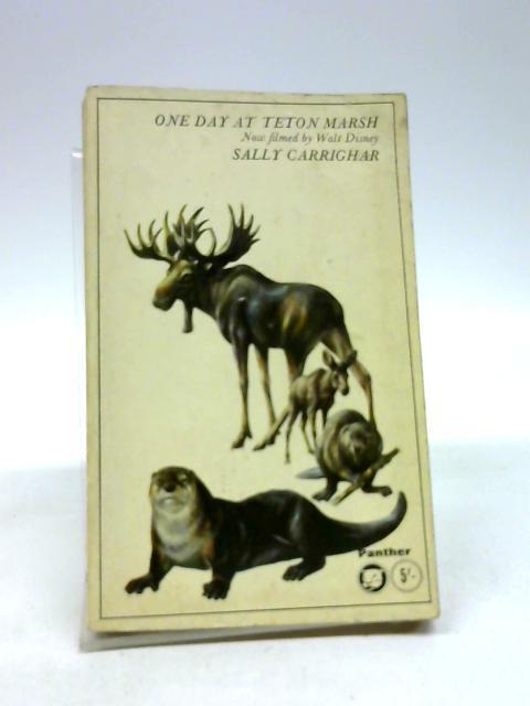 One Day at Teton Marsh by Sally Carrighar (1979-04-01) by Sally Carrighar
