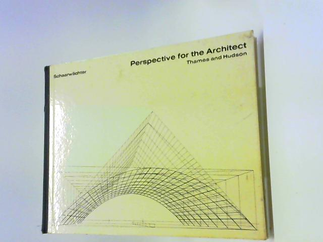 Perspective for the Architect by George Schaarwachter