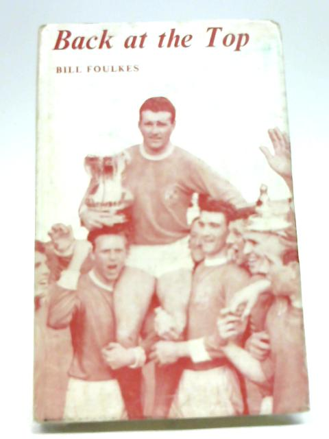 Back at the Top by Foulkes Bill