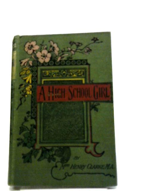 A High School Girl by Mrs. Henry Clarke