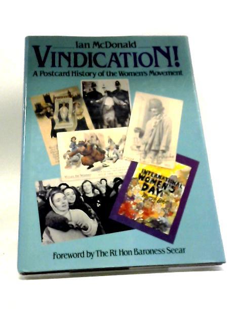 Vindication: Postcard History of the Woman's Movement by Ian McDonald