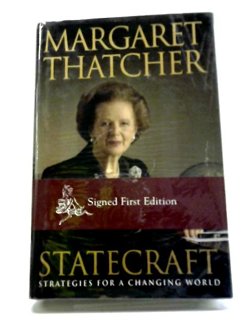 Statecraft: Strategies for Changing World by Margaret Thatcher