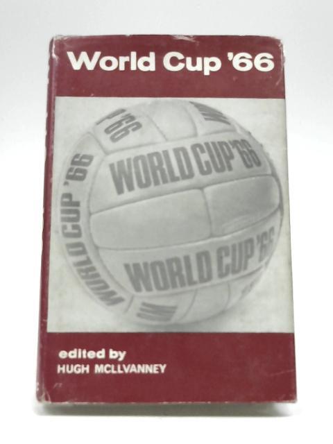 World Cup '66 by McIlvanney, Hugh