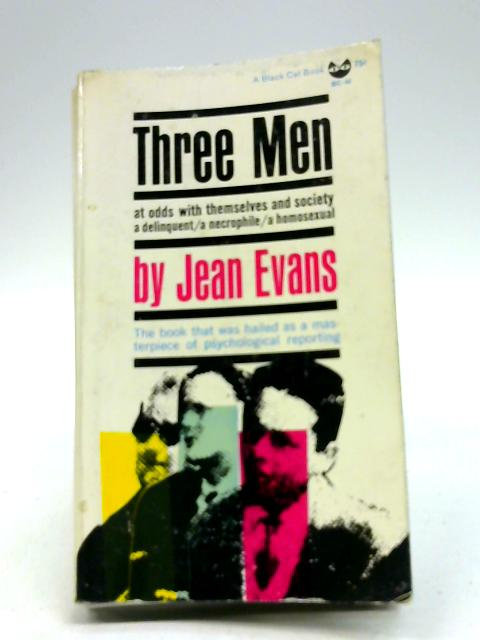 Three Men - An Experiment In The Biography Of Emotion by Jean Evans
