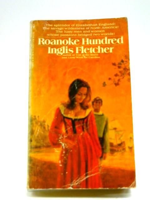 Roanoke hundred By Fletcher, Inglis
