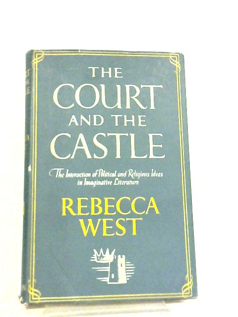 The Court and the Castle by Rebecca West