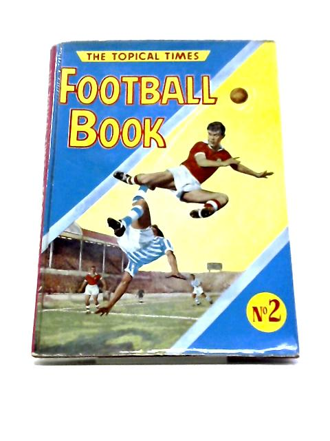 The Topical Times Football Book by Various
