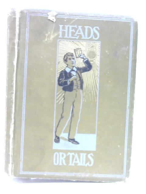 Heads or Tails, The Story of a Friendship by Harold Avery