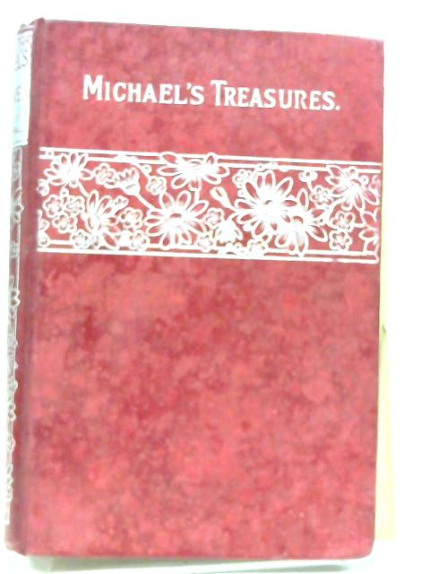 Michael'S Treasures; Or, Choice Silver by Marshall, Emma