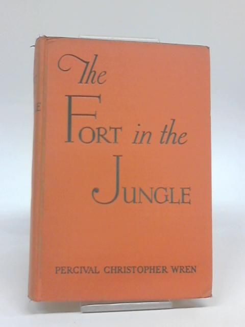 The Fort in the Jungle by Percival Christopher Wren