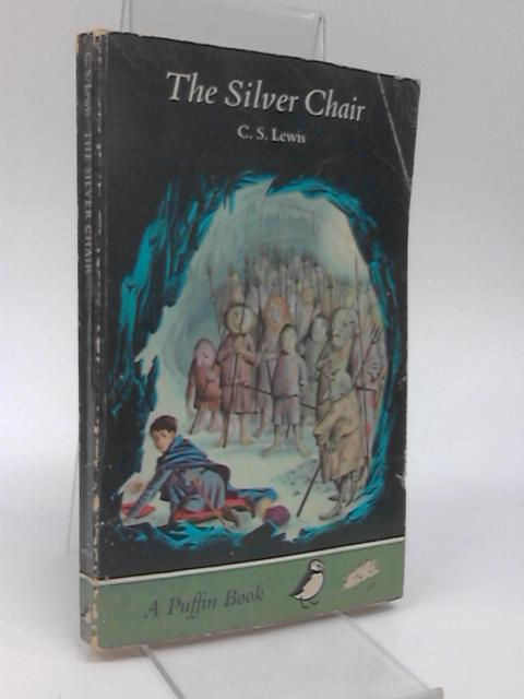 The Silver Chair (Puffin Books) by C S Lewis