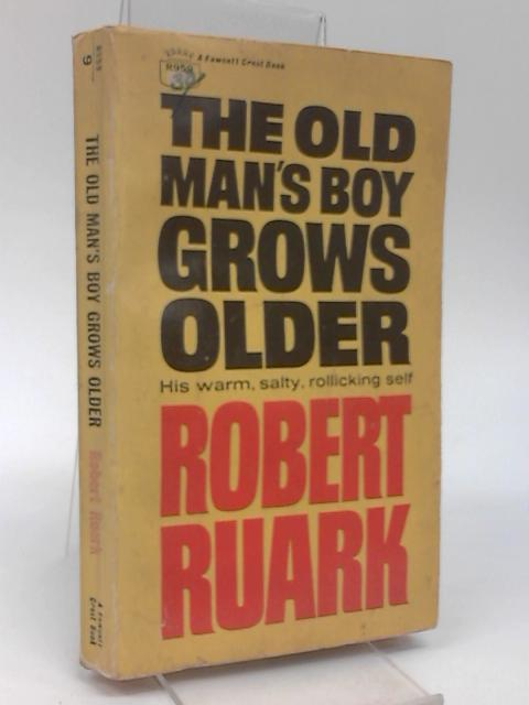 The old man's boy grows older (A Fawcett Crest book) by Ruark, Robert Chester