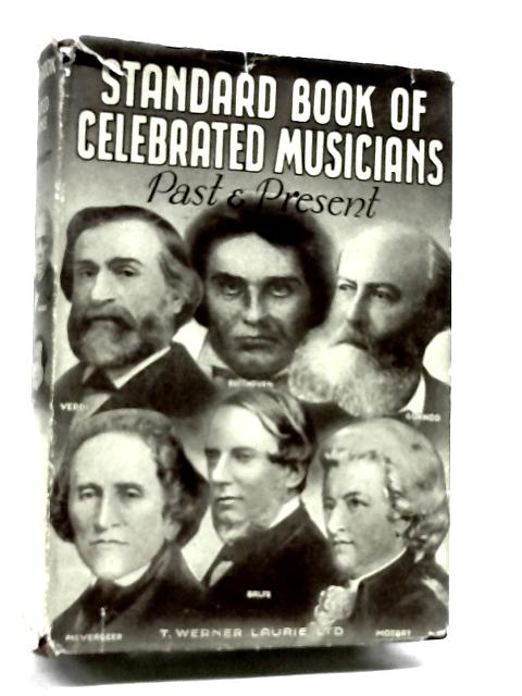 Standard Book Of Celebrated Musicians Past And Present by Hubert Whelbourn