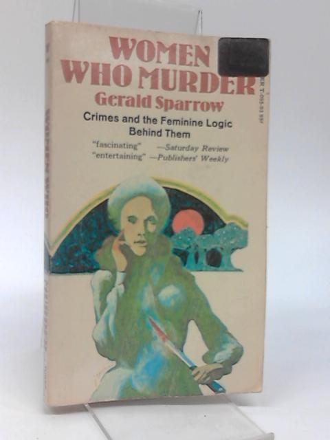 Women who murder by Gerald Sparrow