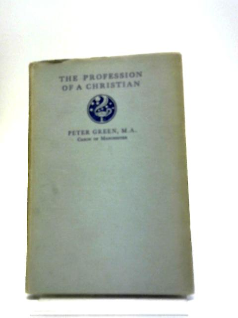 The Profession of a Christian by Peter Green