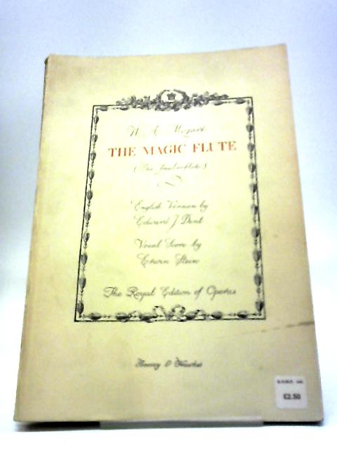 The Magic Flute Vocal Score English Version By Edward J. Dent by Wolfgang Amadeus Mozart