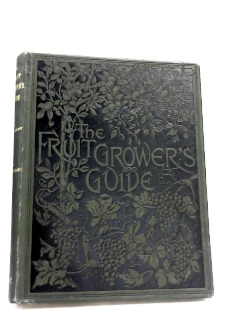 The Fruit Growers' Guide Volume I by John Wright