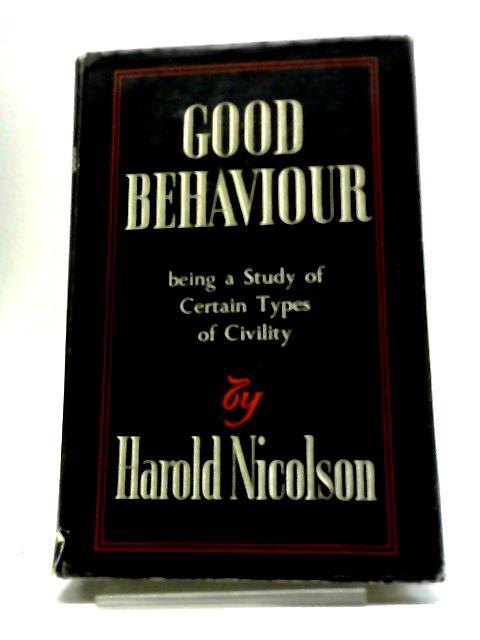 Good Behavior by H Nicolson