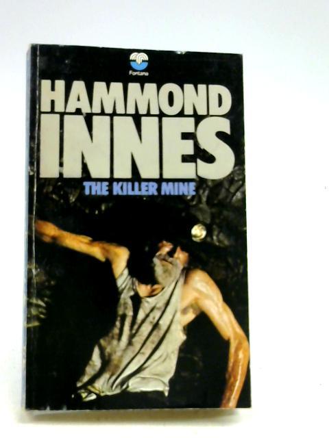 The Killer Mine by Hammond Innes