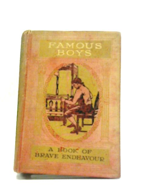 Famous Boys A Book of Brave Endeavour by Charles D Michael