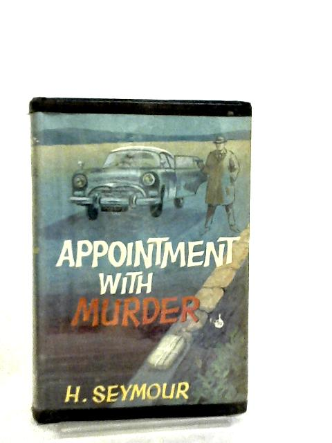 Appointment with Murder by Henry Seymour