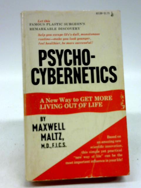 Psycho-Cybernetics by Maltz, Maxwell