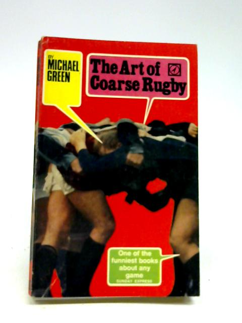 Art of Coarse Rugby by Green, Michael