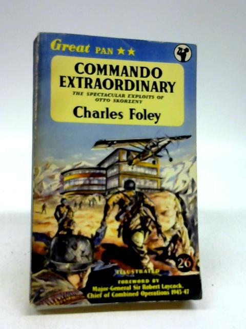 Commando Extraordinary by Foley, Charles