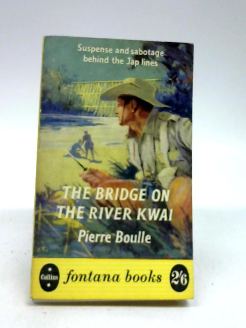 The bridge on the River Kwai by Boulle, Pierre