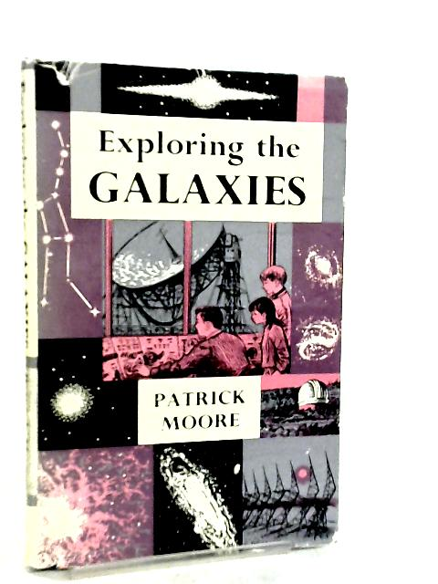 Exploring the Galaxies by Patrick Moore