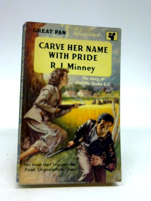 Carve Her Name With Pride by Minney, R. J