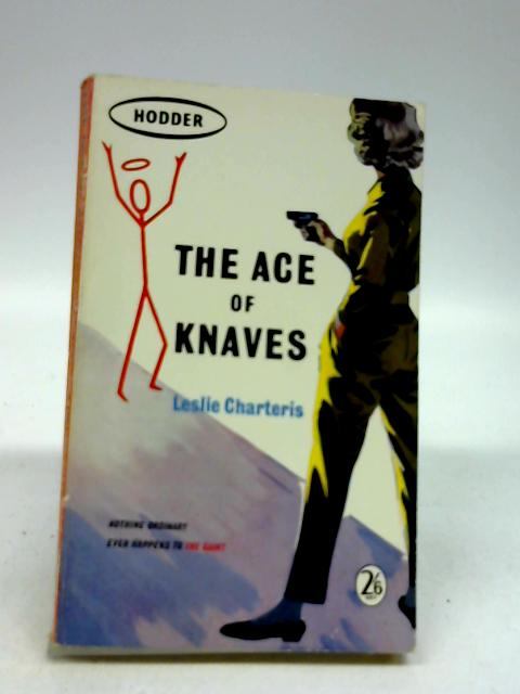 The Ace of Knaves by CHARTERIS, Leslie