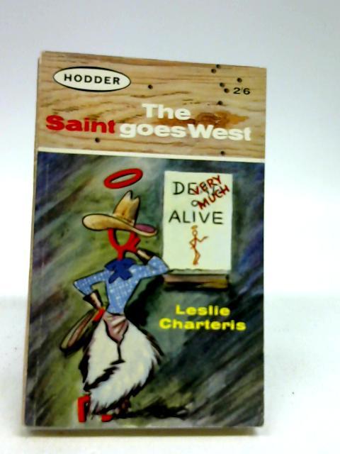 The Saint Goes West by Charteris, Leslie