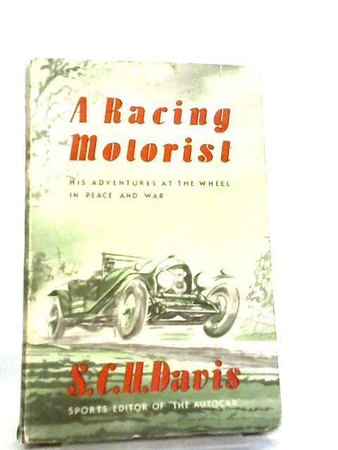 A Racing Motorist by S. C. H. Davis