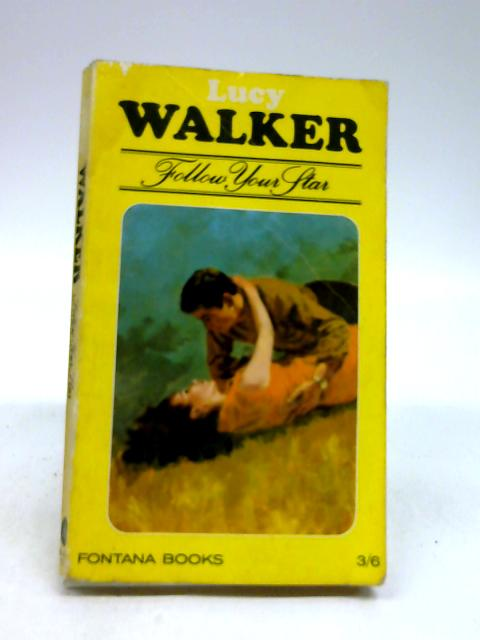 FOLLOW YOUR STAR by Walker, Lucy
