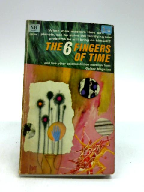 Six Fingers of Time and Other Stories by Unknown