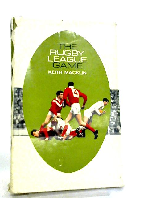 The Rugby League Game by Keith Macklin