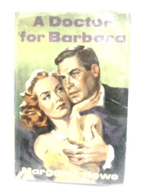 A Doctor for Barbara by Howe