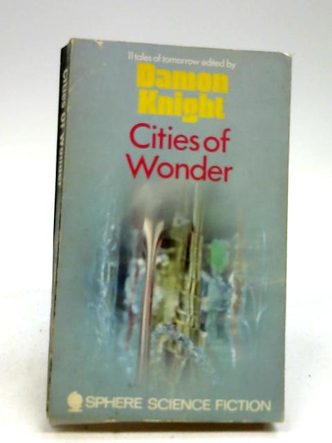 Cities Of Wonder by Knight, Damon