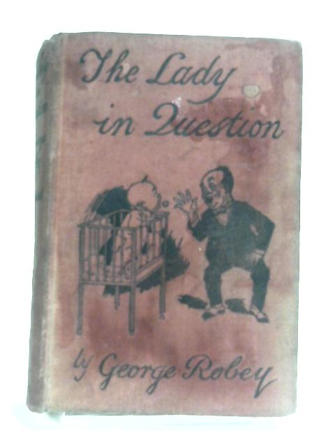 The Lady In Question by George Robey