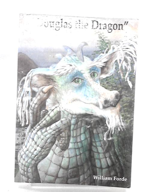 Douglas the Dragon by Forde, William
