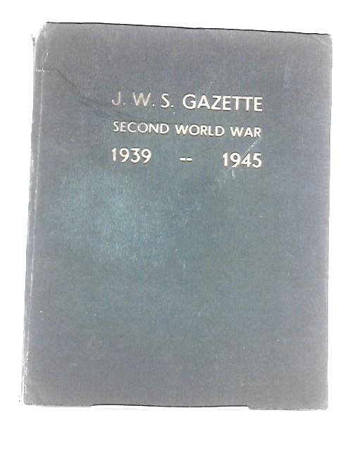 J w s gazette second world war 1939-1945 by Leslies c jenkins