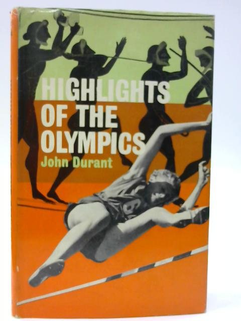 Highlights of the Olympics by Durant, John