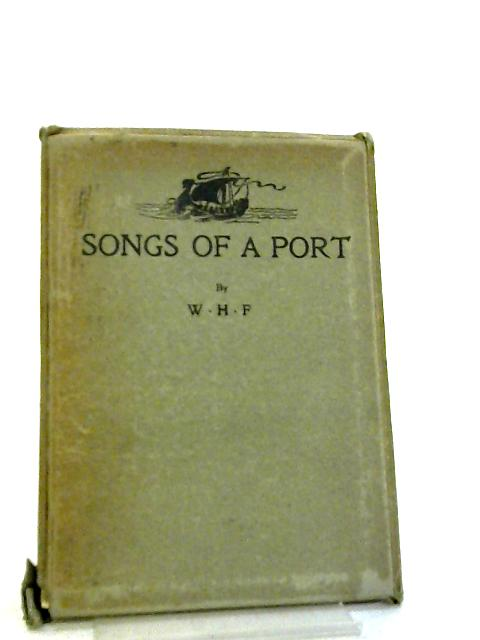 Songs of a Port by W. H. F.