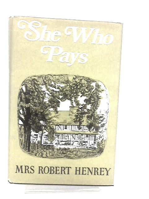 She who pays by Henrey