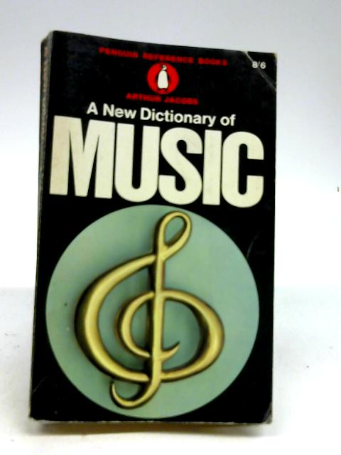 A New Dictionary of Music by Arthur Jacobs