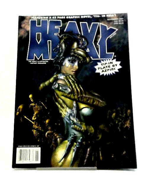 Heavy Metal Illustrated Fantasy Magazine. November, 2001 by Various Authors